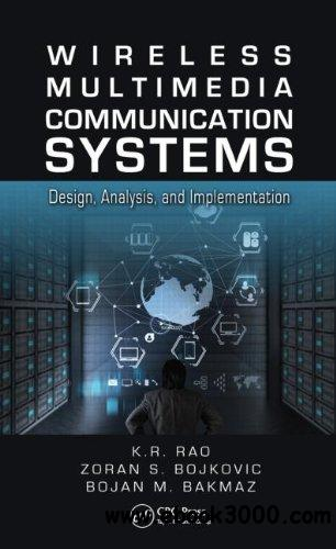 Wireless Multimedia Communication Systems: Design, Analysis, and Implementation free download