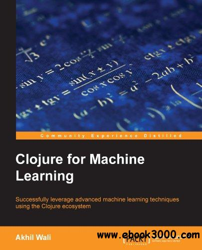 Clojure for Machine Learning free download