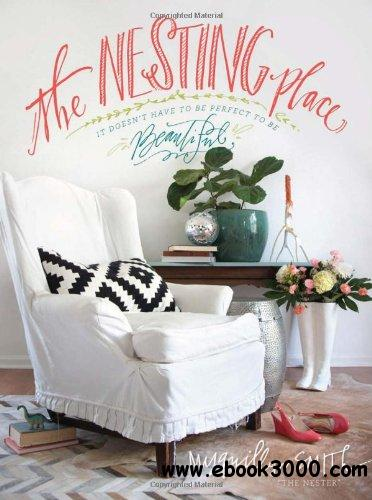 The Nesting Place: It Doesn't Have to Be Perfect to Be Beautiful free download