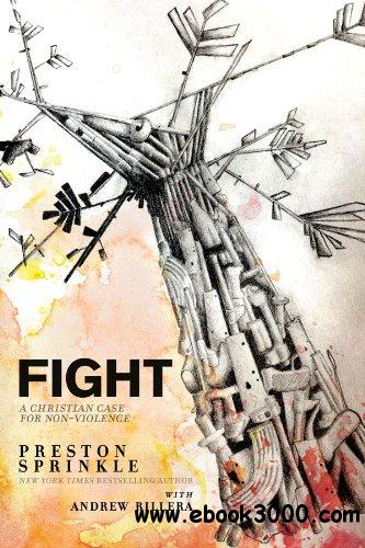 Fight: A Christian Case for Non-Violence free download