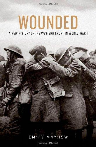 Wounded: A New History of the Western Front in World War I free download
