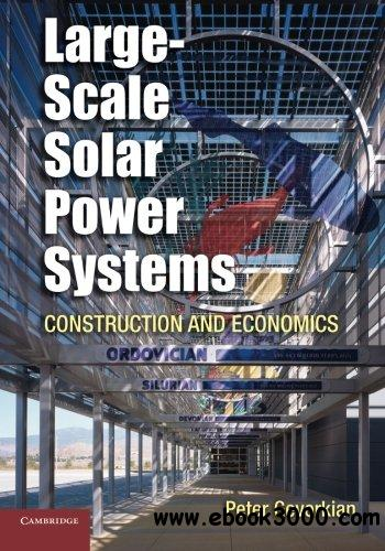 Large-Scale Solar Power Systems: Construction and Economics free download
