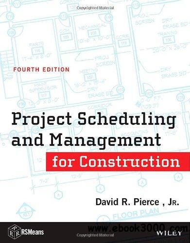 Project Scheduling and Management for Construction, 4th Edition free download