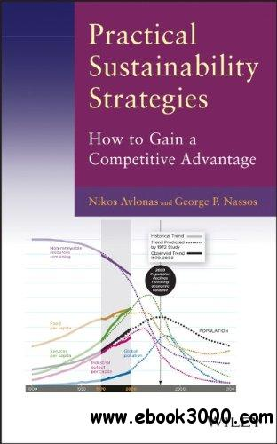 Practical Sustainability Strategies: How to Gain a Competitive Advantage free download