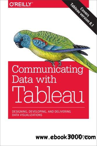 Communicating Data with Tableau free download