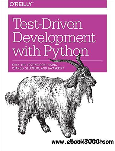 Test-Driven Development with Python free download