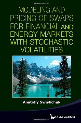 Modeling and Pricing of Swaps for Financial and Energy Markets with Stochastic Volatilities free download
