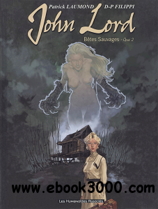 John Lord - Tome 2 - Betes Sauvages - Opus 2 free download