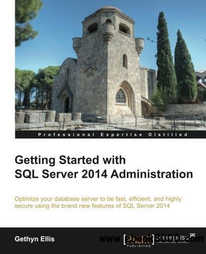 Getting Started with SQL Server 2014 Administration free download