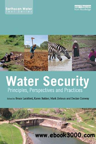 Water Security: Principles, Perspectives and Practices free download