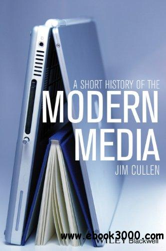 A Short History of the Modern Media free download