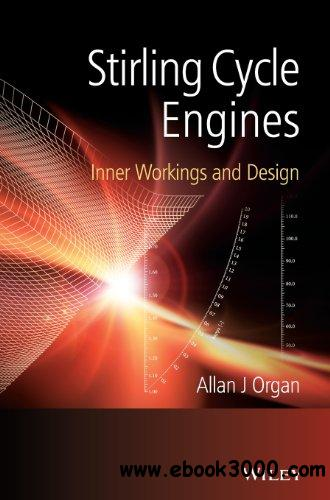 Stirling Cycle Engines: Inner Workings and Design free download