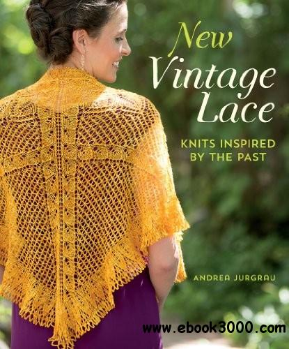 New Vintage Lace: Knits Inspired By the Past free download