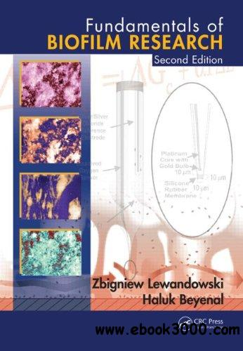 Fundamentals of Biofilm Research, Second Edition free download