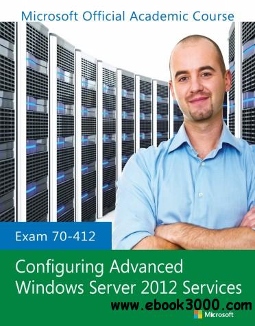Exam 70-412 Configuring Advanced Windows Server 2012 Services free download
