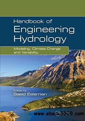 Handbook of Engineering Hydrology: Modeling, Climate Change, and Variability free download