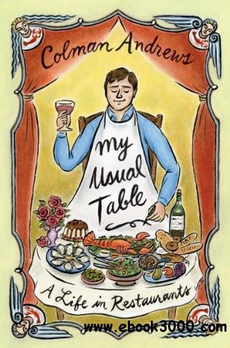 My Usual Table: A Life in Restaurants free download