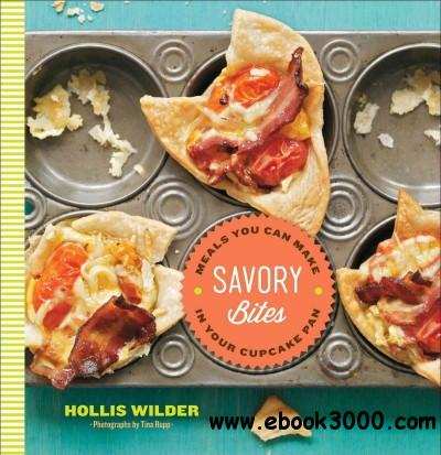 Savory Bites : Meals You Can Make in Your Cupcake Pan free download