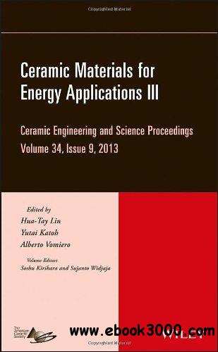 Ceramic Materials for Energy Applications III: Volume 34, issue 9 free download