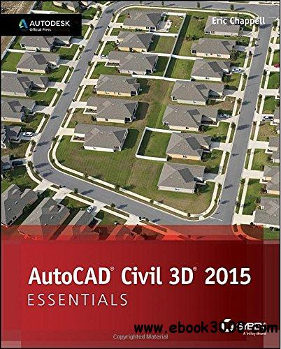 AutoCAD Civil 3D 2015 Essentials: Autodesk Official Press free download