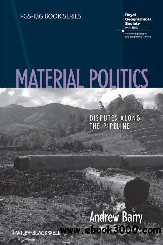 Material Politics: Disputes Along the Pipeline free download