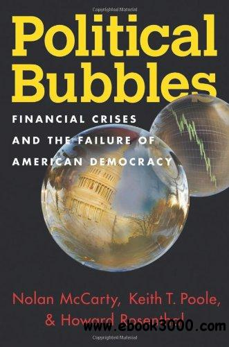 Political Bubbles: Financial Crises and the Failure of American Democracy free download