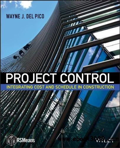 Project Control: Integrating Cost and Schedule in Construction free download