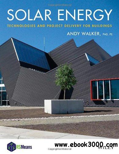 Solar Energy: Technologies and Project Delivery for Buildings free download