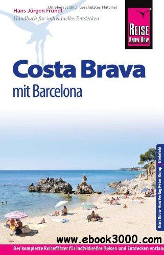 Reise Know-How Costa Brava - mit Barcelona: Reisefuhrer fur individuelles Entdecken ( Auflage: 8) free download