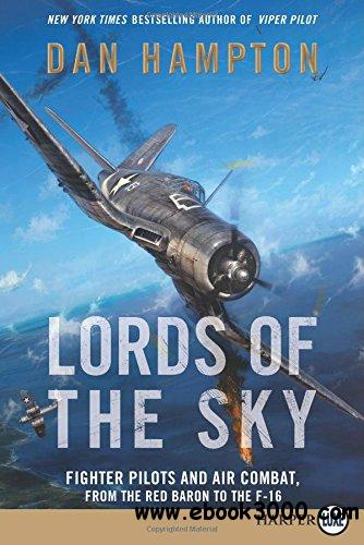 Lords of the Sky LP: Fighter Pilots and Air Combat, from the Red Baron to the F-16 free download