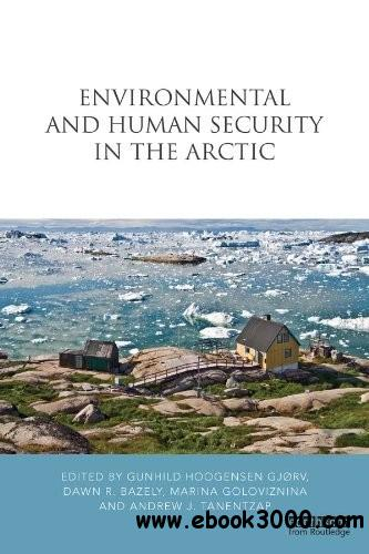 Environmental and Human Security in the Arctic free download