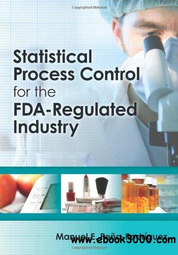 Statistical Process Control for the FDA-Regulated Industry free download