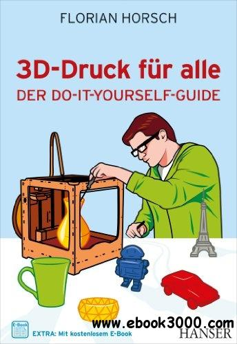 3D-Druck fur alle: Der Do-it-yourself-Guide free download