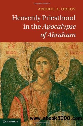 Heavenly Priesthood in the Apocalypse of Abraham free download