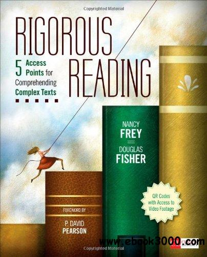 Rigorous Reading: 5 Access Points for Comprehending Complex Texts free download