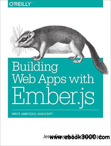 Building Web Apps with Ember.js free download
