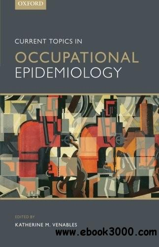 Current Topics in Occupational Epidemiology free download