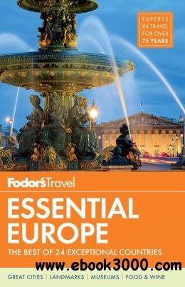 Fodor's Essential Europe: The Best of 24 Exceptional Countries, 2 edition free download