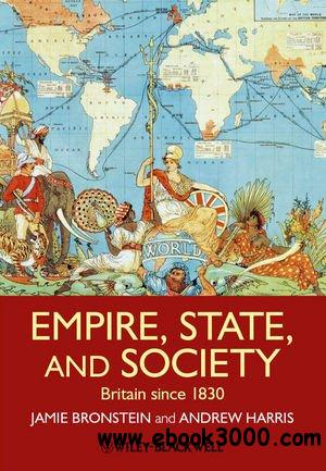 Empire, State and Society: Britain Since 1830