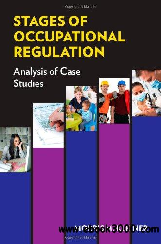 Stages of Occupational Regulation: Analysis of Case Studies free download
