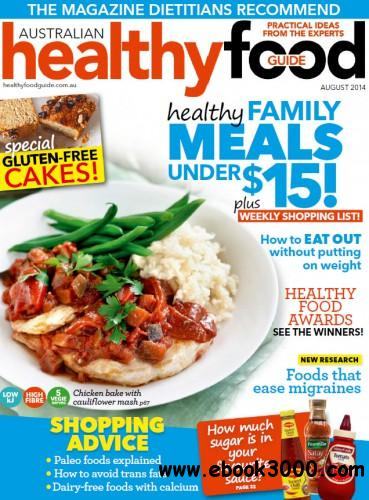 Healthy Food Guide - August 2014 free download