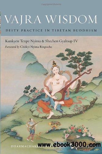 Vajra Wisdom: Deity Practice in Tibetan Buddhism free download