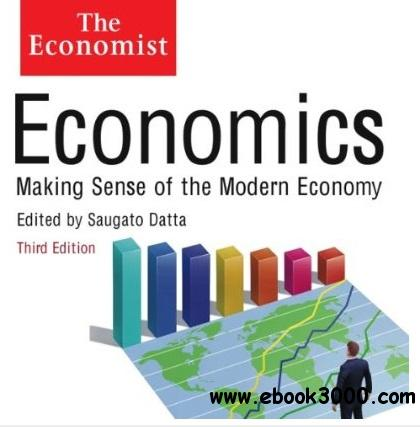 Economics: Making sense of the Modern Economy: The Economist free download