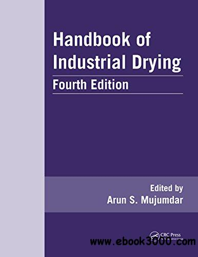 Handbook of Industrial Drying, Fourth Edition free download