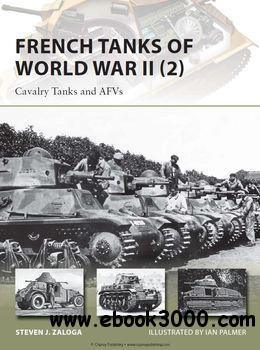 French Tanks of World War II (2): Cavalry Tanks and AFVs (Osprey New Vanguard 213)