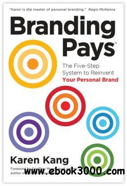 BrandingPays: The Five-Step System to Reinvent Your Personal Brand free download