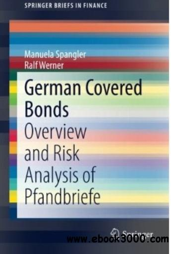German Covered Bonds: Overview and Risk Analysis of Pfandbriefe free download
