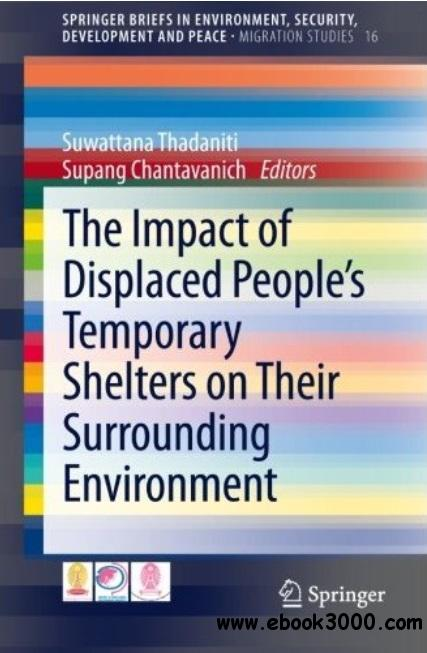 The Impact of Displaced People's Temporary Shelters on their Surrounding Environment free download