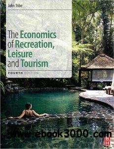 The Economics of Recreation, Leisure and Tourism, 4th edition free download