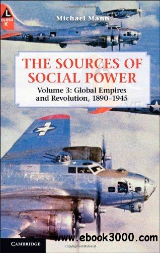 The Sources of Social Power: Volume 3, Global Empires and Revolution, 1890-1945 free download
